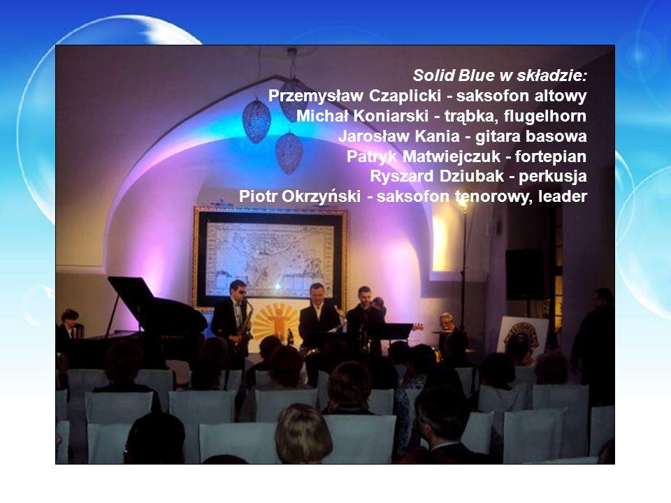 Solid Blue w składzie: Przemysław Czaplicki - saksofon altowy Michał Koniarski - trąbka, flugelhorn Jarosław Kania - gitara basowa Patryk Matwiejczuk