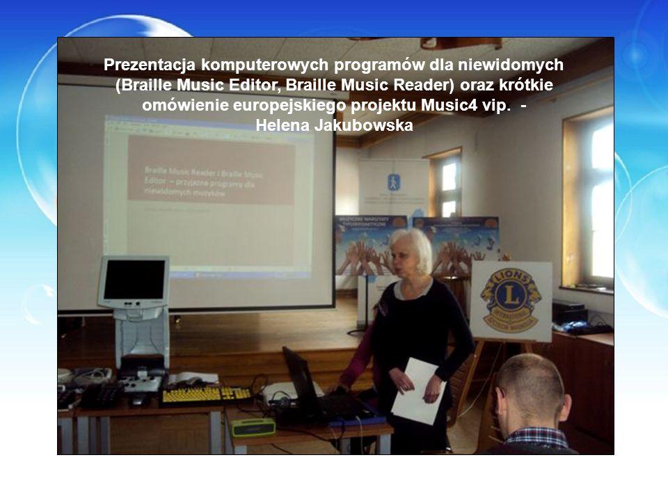 Prezentacja komputerowych programów dla niewidomych (Braille Music Editor, Braille Music Reader) oraz krótkie omówienie europejskiego projektu Music4