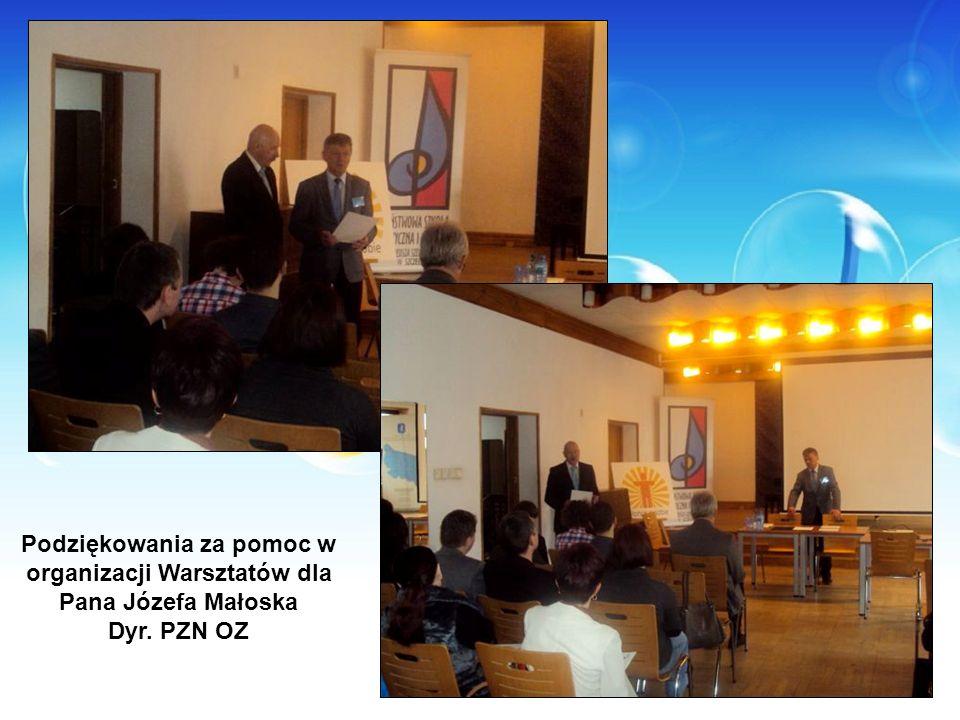 Podziękowania za pomoc w organizacji Warsztatów dla Pana Józefa Małoska Dyr. PZN OZ