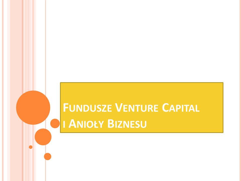 Różnice: fundusze Venture Capital oraz Private Equity to inwestorzy formalni - Anioły to inwestorzy nieformalni, fundusze VC/PE inwestują cudze środki w różne przedsięwzięcia - Anioły inwestują własny kapitał oraz wiedzę biznesową i zarządczą w dziedzinach, które znają i rozumieją najlepiej.