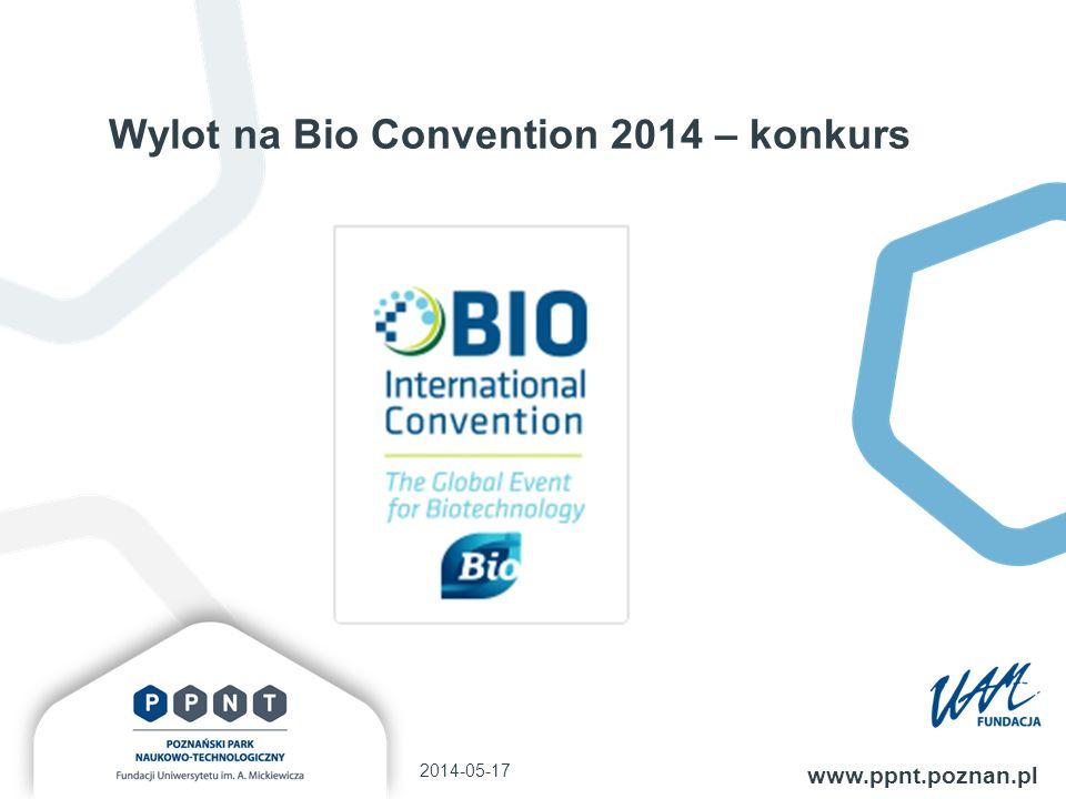Wylot na Bio Convention 2014 – konkurs 2014-05-17 www.ppnt.poznan.pl