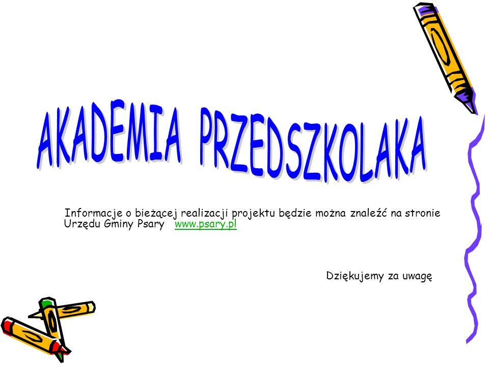 Informacje o bieżącej realizacji projektu będzie można znaleźć na stronie Urzędu Gminy Psary www.psary.plwww.psary.pl Dziękujemy za uwagę