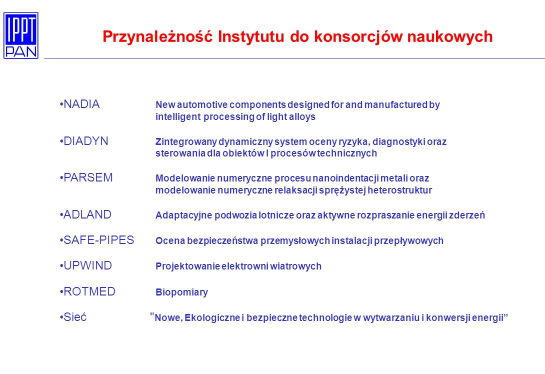 Przynależność Instytutu do konsorcjów naukowych NADIA New automotive components designed for and manufactured by intelligent processing of light alloy