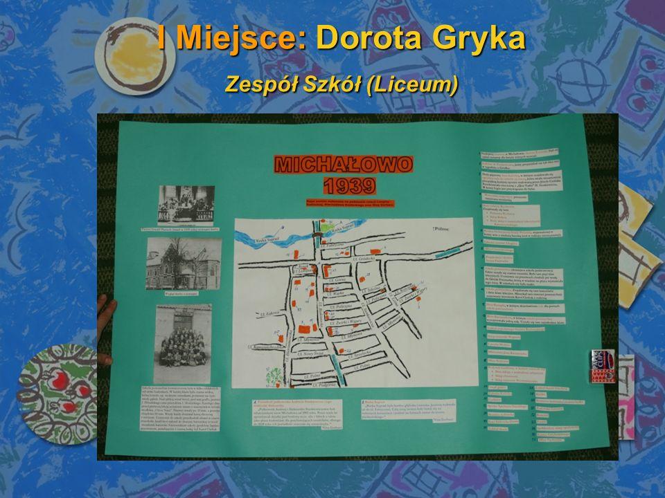 I Miejsce: Dorota Gryka Zespół Szkół (Liceum)