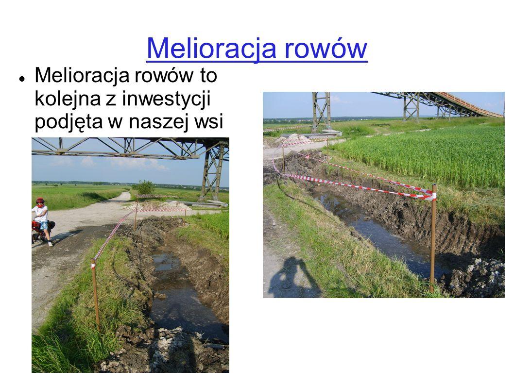 Melioracja rowów Melioracja rowów to kolejna z inwestycji podjęta w naszej wsi