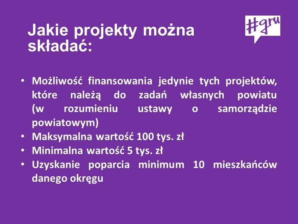 Jakie projekty można składać: Możliwość finansowania jedynie tych projektów, które należą do zadań własnych powiatu (w rozumieniu ustawy o samorządzie