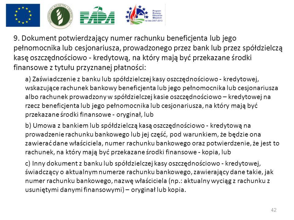 9. Dokument potwierdzający numer rachunku beneficjenta lub jego pełnomocnika lub cesjonariusza, prowadzonego przez bank lub przez spółdzielczą kasę os
