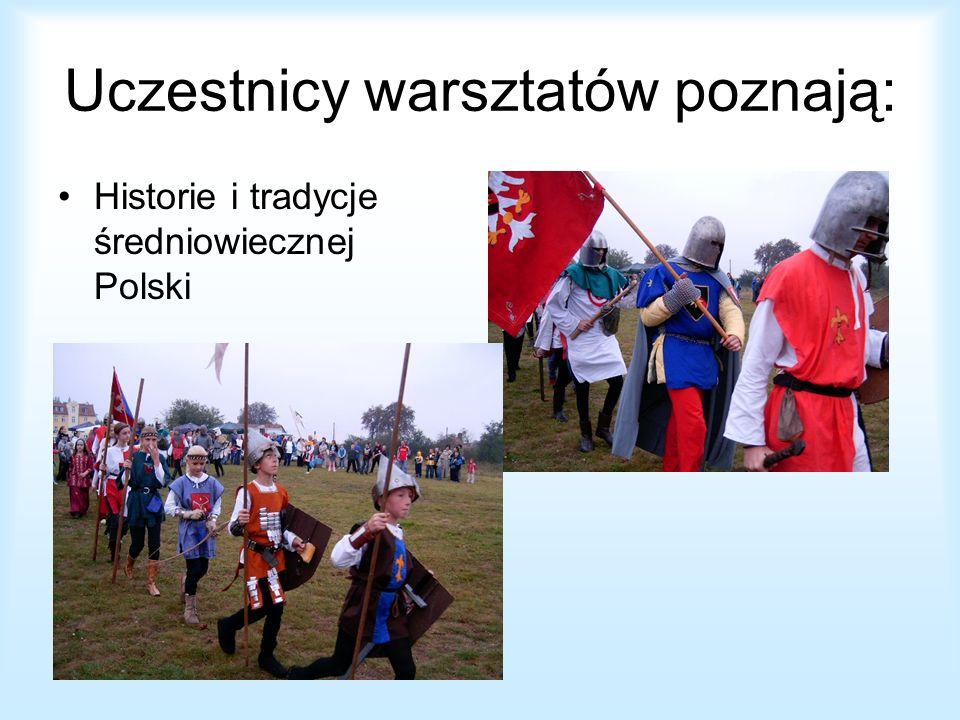 Uczestnicy warsztatów poznają: Historie i tradycje średniowiecznej Polski