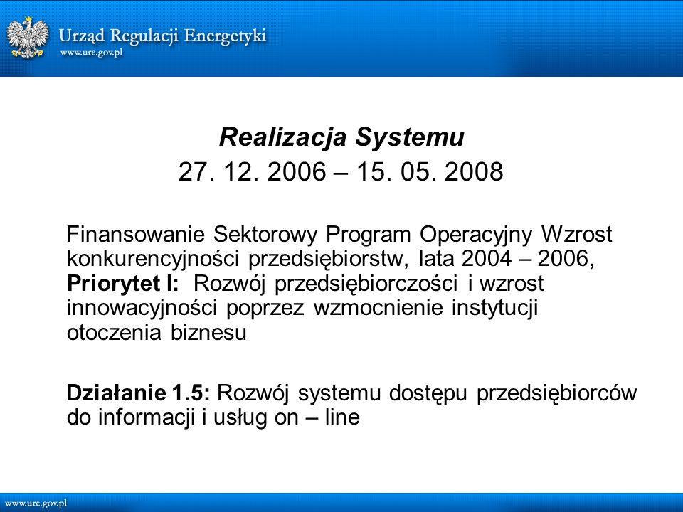 Realizacja Systemu 27. 12. 2006 – 15. 05.