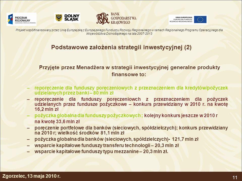 Projekt współfinansowany przez Unię Europejską z Europejskiego Funduszu Rozwoju Regionalnego w ramach Regionalnego Programu Operacyjnego dla Województwa Dolnośląskiego na lata 2007-2013 11 Zgorzelec, 13 maja 2010 r.