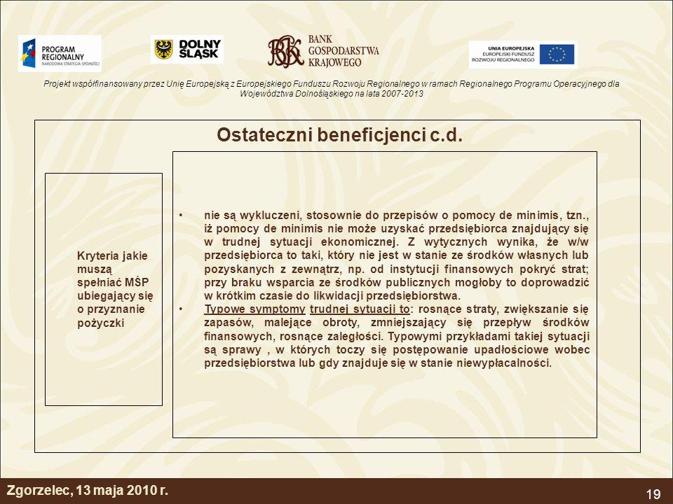 Projekt współfinansowany przez Unię Europejską z Europejskiego Funduszu Rozwoju Regionalnego w ramach Regionalnego Programu Operacyjnego dla Województwa Dolnośląskiego na lata 2007-2013 19 Zgorzelec, 13 maja 2010 r.