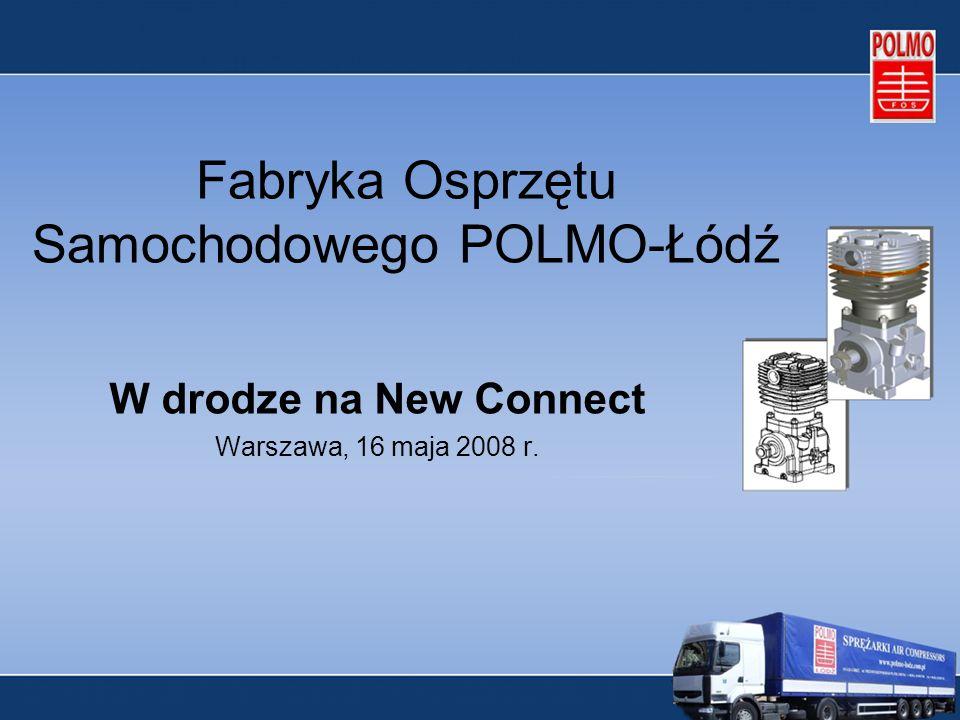 Fabryka Osprzętu Samochodowego POLMO-Łódź W drodze na New Connect Warszawa, 16 maja 2008 r.