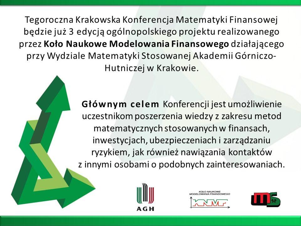Tegoroczna Krakowska Konferencja Matematyki Finansowej będzie już 3 edycją ogólnopolskiego projektu realizowanego przez Koło Naukowe Modelowania Finan
