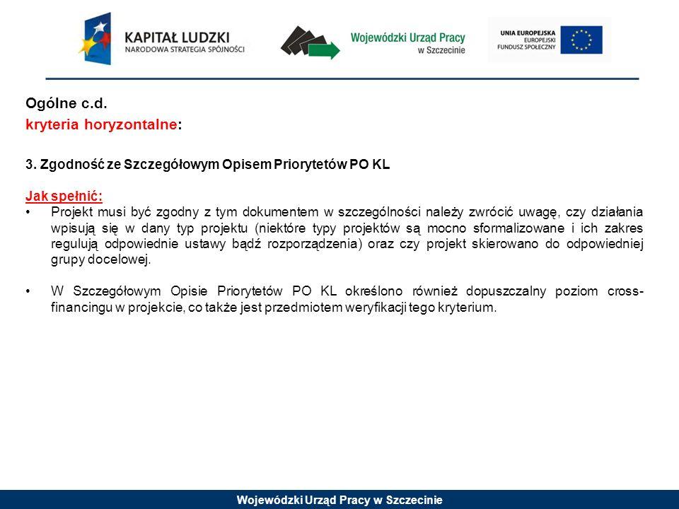 Wojewódzki Urząd Pracy w Szczecinie Ogólne c.d. kryteria horyzontalne: 3.