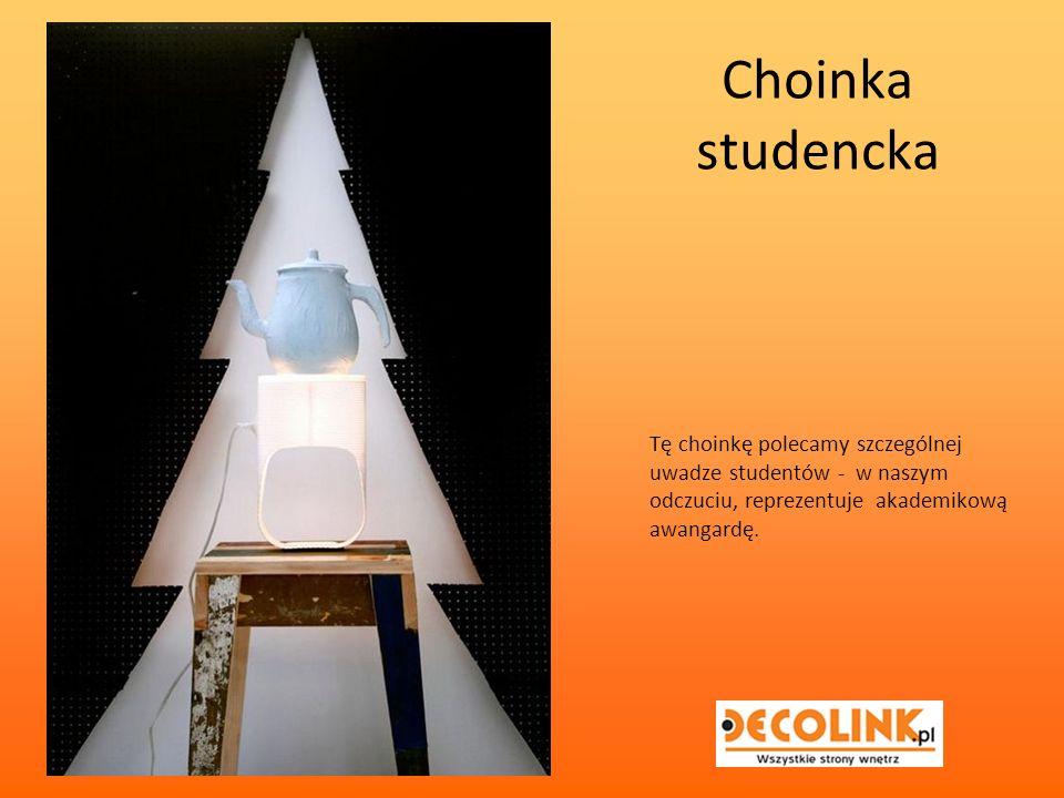 Choinka studencka Tę choinkę polecamy szczególnej uwadze studentów - w naszym odczuciu, reprezentuje akademikową awangardę.