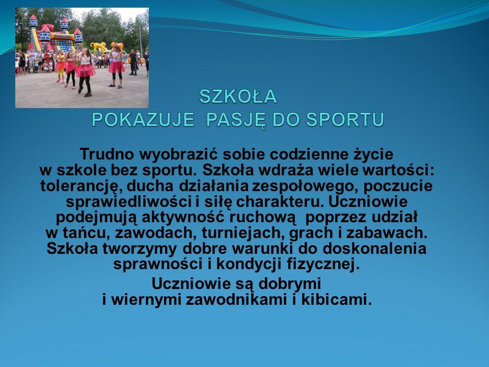 Trudno wyobrazić sobie codzienne życie w szkole bez sportu.