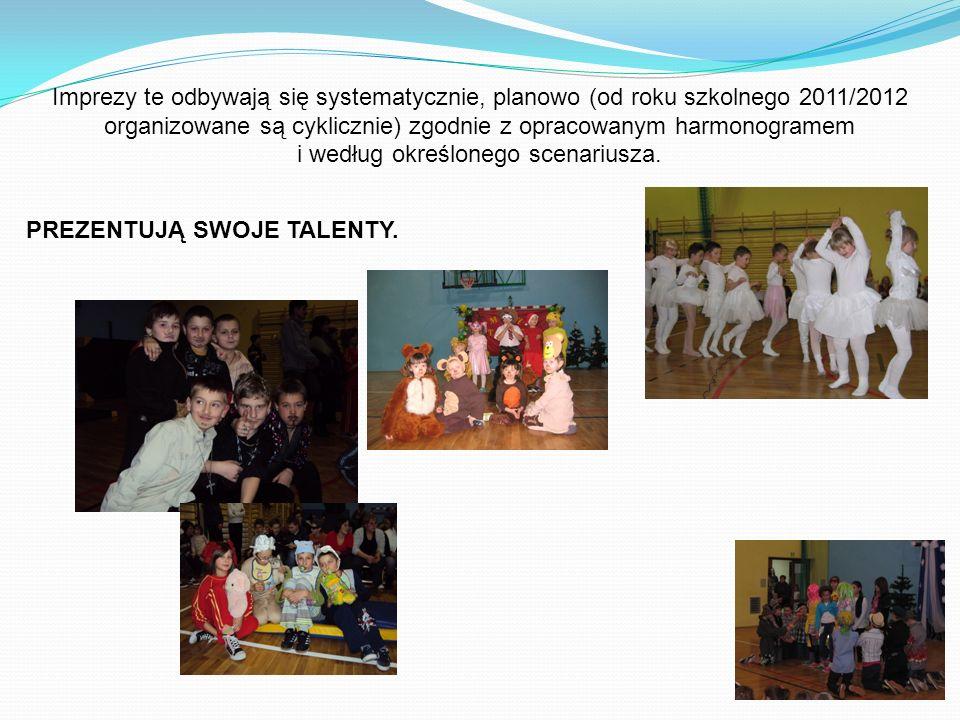 Imprezy te odbywają się systematycznie, planowo (od roku szkolnego 2011/2012 organizowane są cyklicznie) zgodnie z opracowanym harmonogramem i według określonego scenariusza.