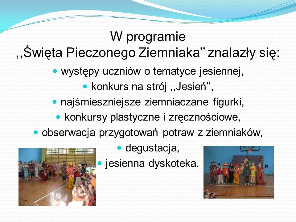 W programie,,Święta Pieczonego Ziemniaka znalazły się: występy uczniów o tematyce jesiennej, konkurs na strój,,Jesień, najśmieszniejsze ziemniaczane f