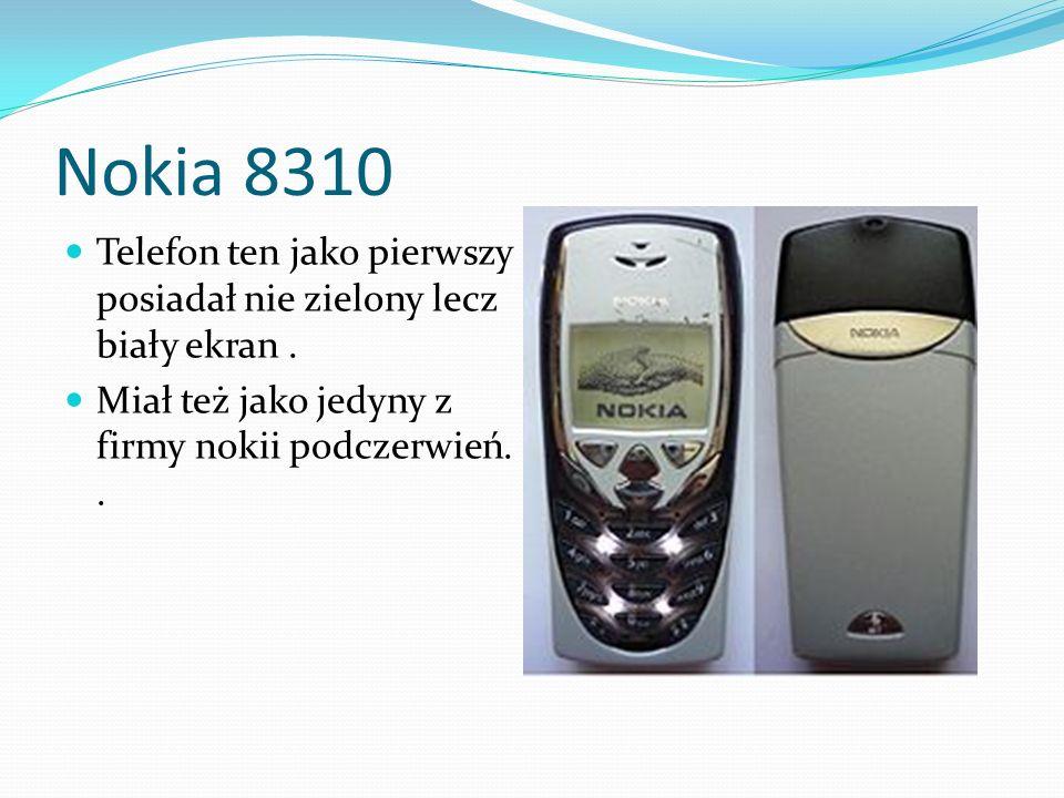 Nokia 8310 Telefon ten jako pierwszy posiadał nie zielony lecz biały ekran. Miał też jako jedyny z firmy nokii podczerwień..