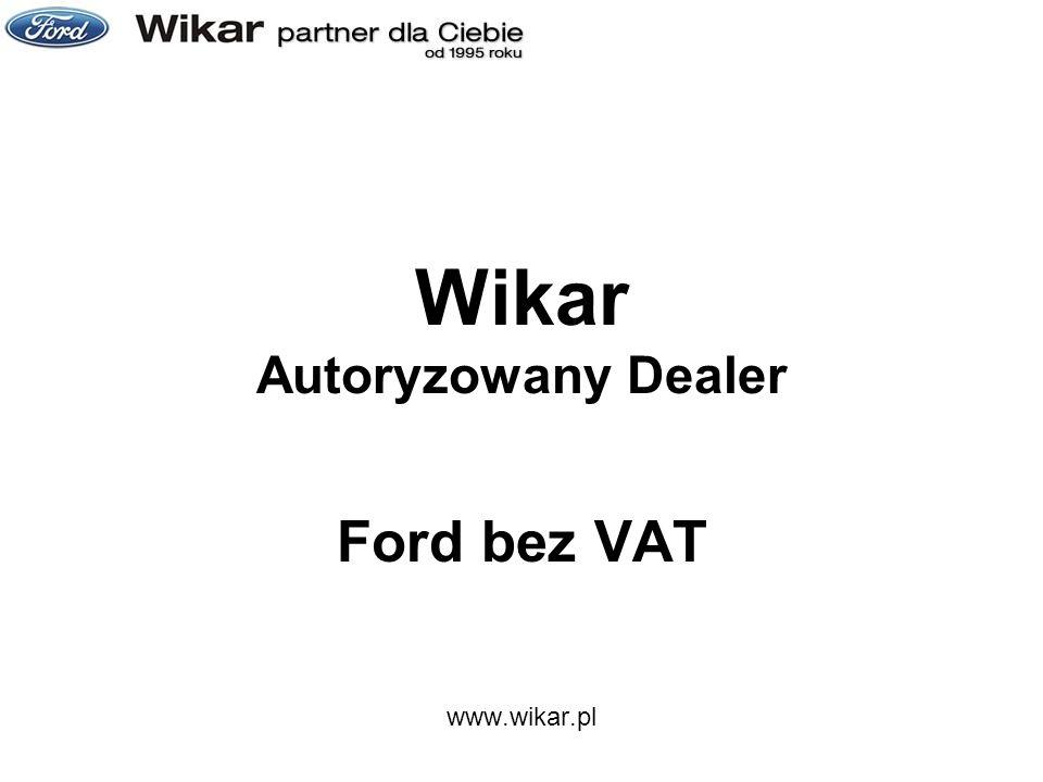 Wikar Autoryzowany Dealer Ford bez VAT www.wikar.pl