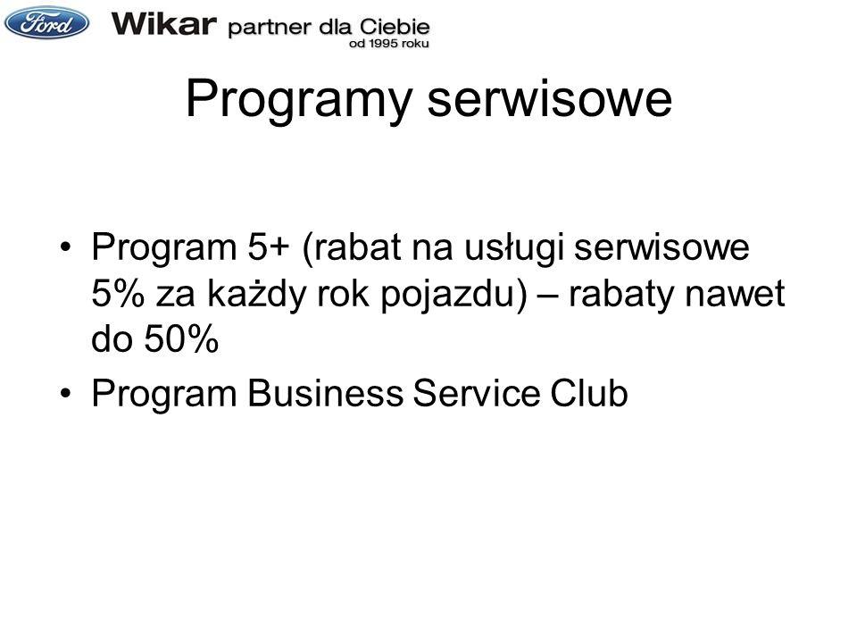 Programy serwisowe Program 5+ (rabat na usługi serwisowe 5% za każdy rok pojazdu) – rabaty nawet do 50% Program Business Service Club