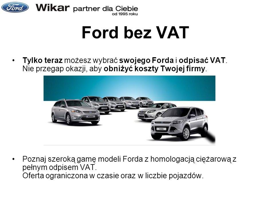 Tylko teraz możesz wybrać swojego Forda i odpisać VAT. Nie przegap okazji, aby obniżyć koszty Twojej firmy. Poznaj szeroką gamę modeli Forda z homolog
