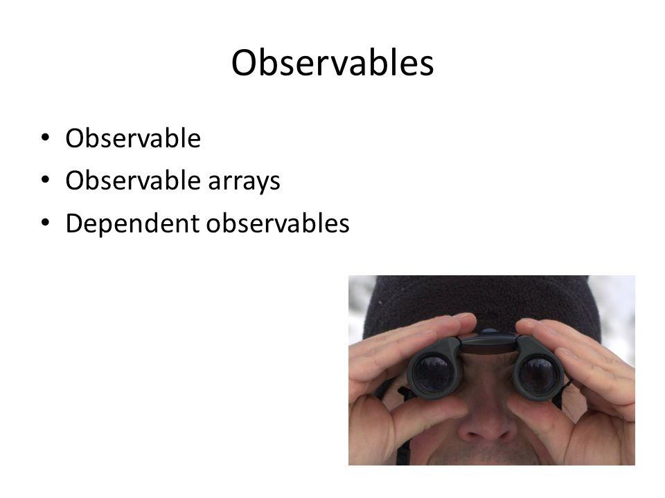 Observables Observable Observable arrays Dependent observables