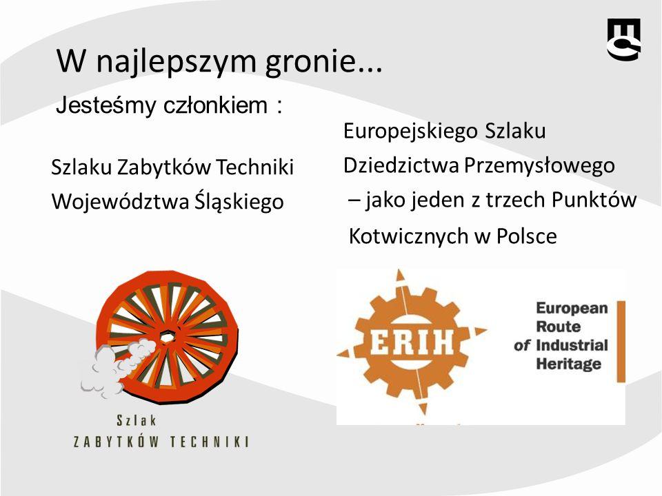 W najlepszym gronie... Szlaku Zabytków Techniki Województwa Śląskiego Europejskiego Szlaku Dziedzictwa Przemysłowego – jako jeden z trzech Punktów Kot