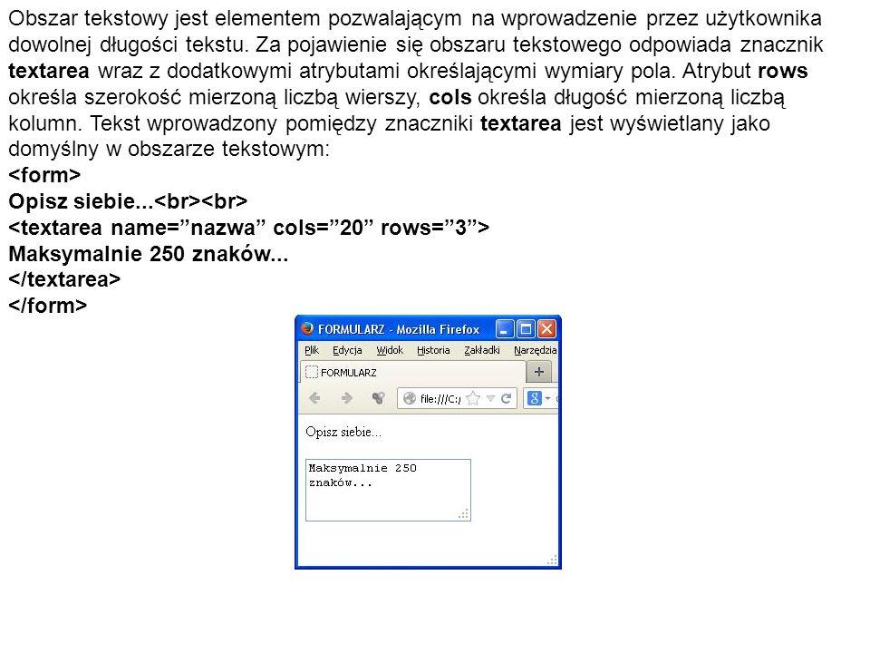 Ostatnim elementem, jaki można spotkać w formularzu, jest pole wyboru pliku (pole typu file).