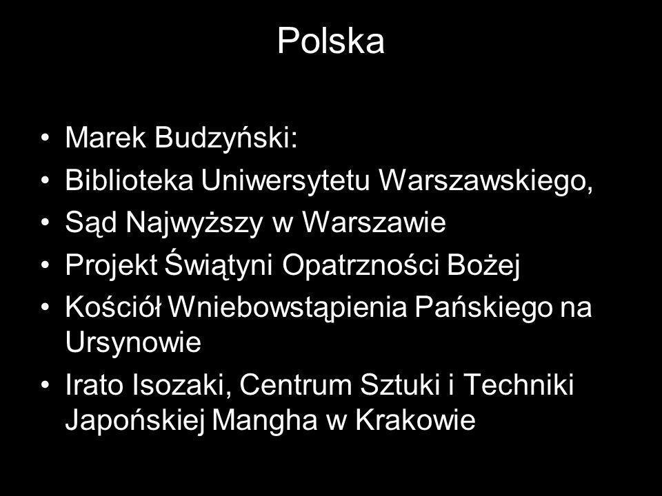 Polska Marek Budzyński: Biblioteka Uniwersytetu Warszawskiego, Sąd Najwyższy w Warszawie Projekt Świątyni Opatrzności Bożej Kościół Wniebowstąpienia P
