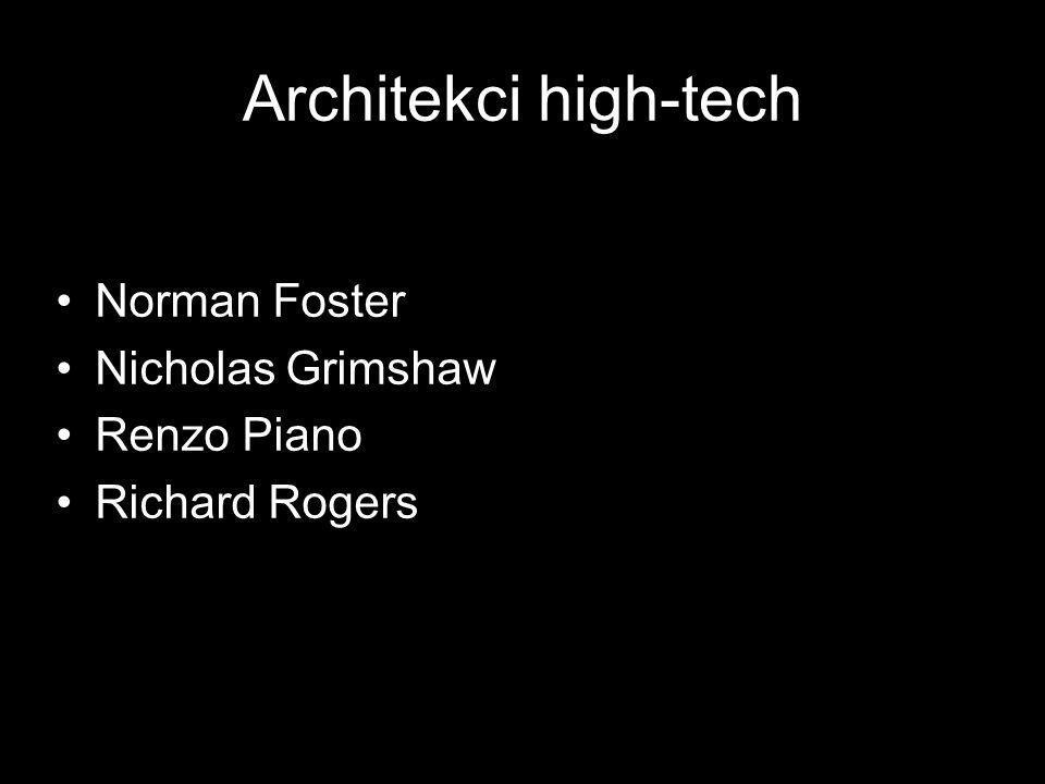 Architekci high-tech Norman Foster Nicholas Grimshaw Renzo Piano Richard Rogers