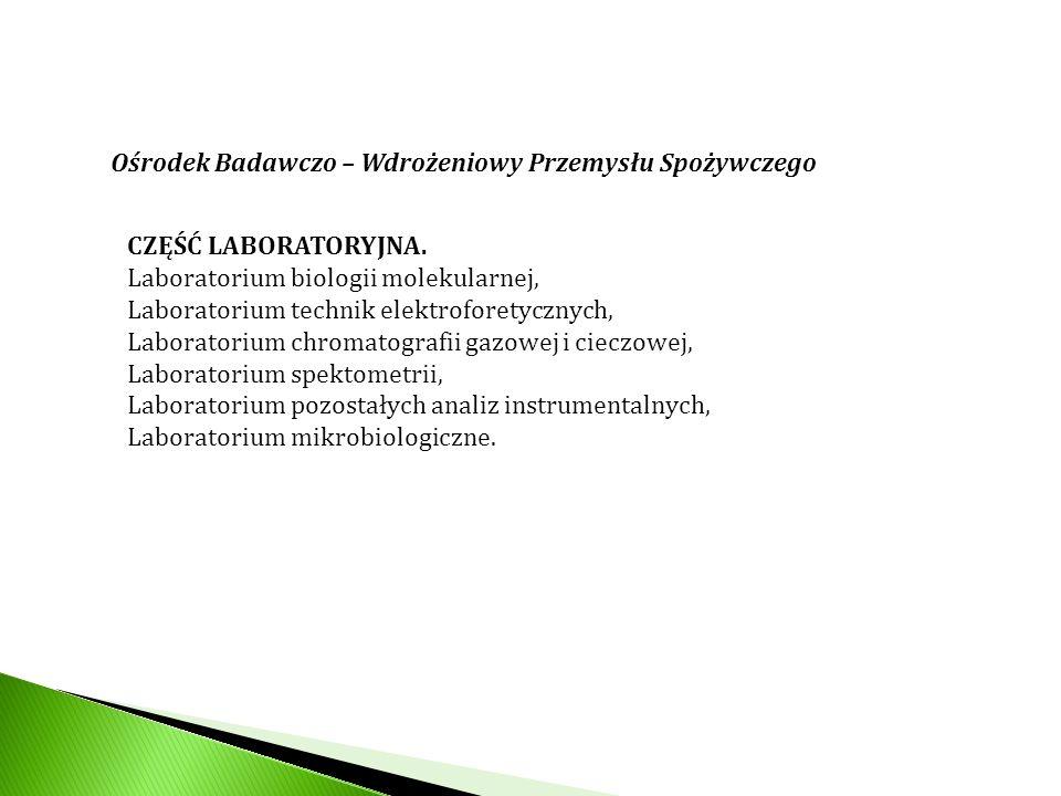 Ośrodek Badawczo – Wdrożeniowy Przemysłu Spożywczego CZĘŚĆ LABORATORYJNA. Laboratorium biologii molekularnej, Laboratorium technik elektroforetycznych