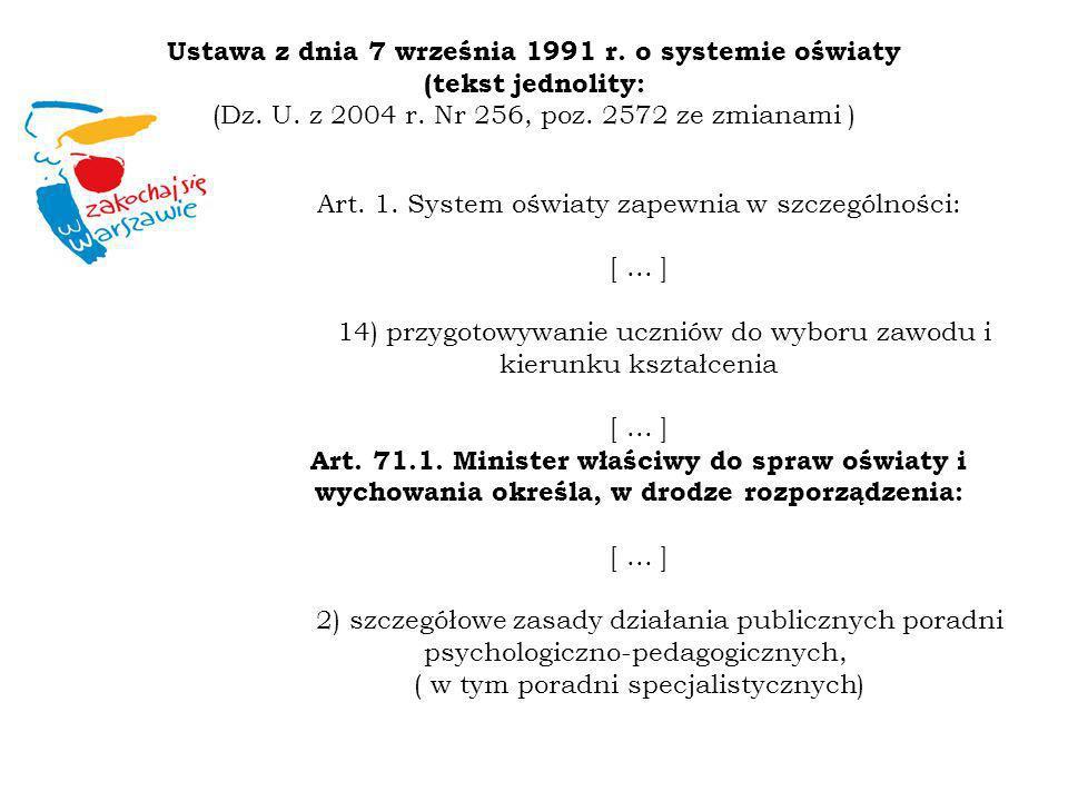 Art. 1. System oświaty zapewnia w szczególności: [... ] 14) przygotowywanie uczniów do wyboru zawodu i kierunku kształcenia [... ] Art. 71.1. Minister