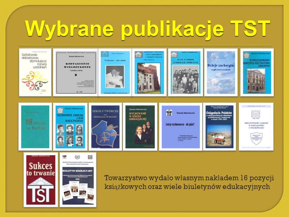 Towarzystwo wyda ł o w ł asnym nak ł adem 16 pozycji ksi ąż kowych oraz wiele biuletynów edukacyjnych Wybrane publikacje TST