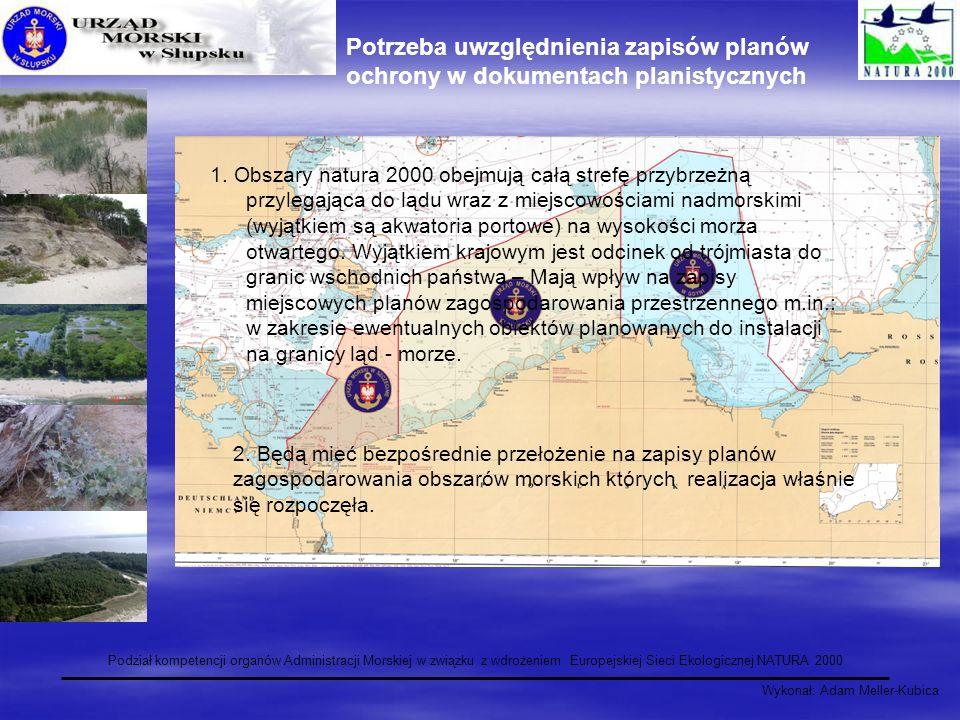 Wykonał: Adam Meller-Kubica Podział kompetencji organów Administracji Morskiej w związku z wdrożeniem Europejskiej Sieci Ekologicznej NATURA 2000 Potr
