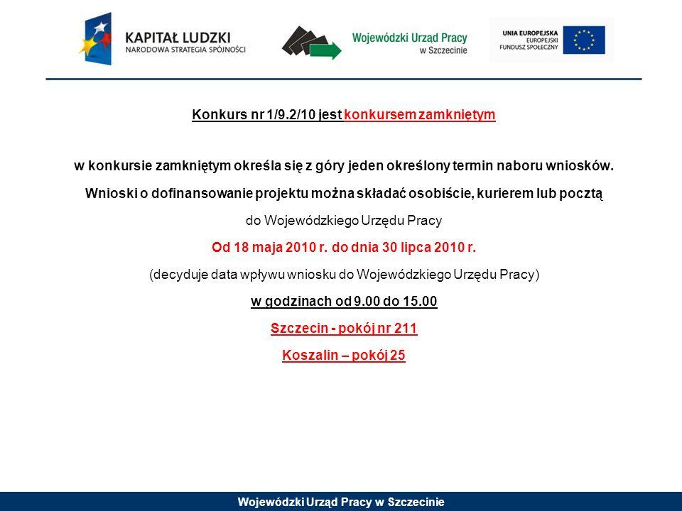 Wojewódzki Urząd Pracy w Szczecinie Alokacja 15 000 000,00 zł W tym: -wsparcie finansowe EFS: 12 750 000,00 zł -wsparcie finansowe krajowe: 2 250 000,00 zł