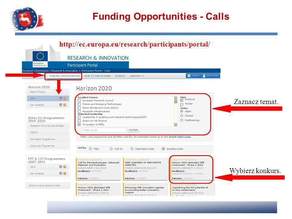Funding Opportunities - Calls Zaznacz temat. Wybierz konkurs. http://ec.europa.eu/research/participants/portal/
