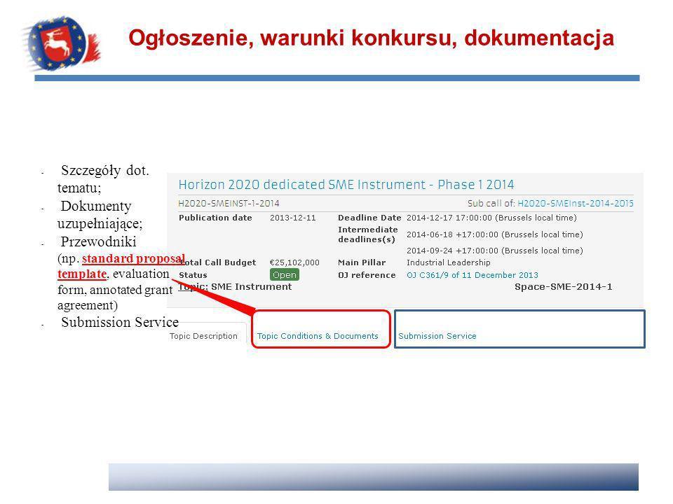 Ogłoszenie, warunki konkursu, dokumentacja - Szczegóły dot. tematu; - Dokumenty uzupełniające; - Przewodniki (np. standard proposal template, evaluati