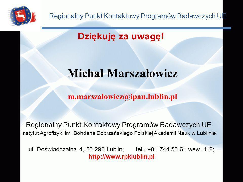 Regionalny Punkt Kontaktowy Programów Badawczych UE Instytut Agrofizyki im. Bohdana Dobrzańskiego Polskiej Akademii Nauk w Lublinie Dziękuję za uwagę!