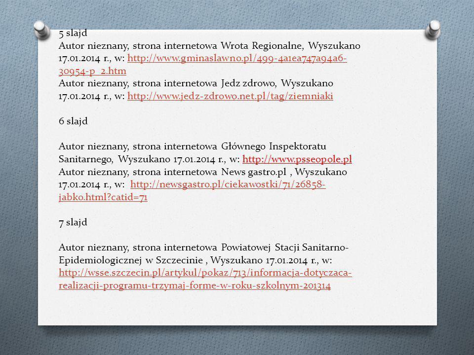 5 slajd Autor nieznany, strona internetowa Wrota Regionalne, Wyszukano 17.01.2014 r., w: http://www.gminaslawno.pl/499-4a1ea747a94a6- 30954-p_2.htm Au