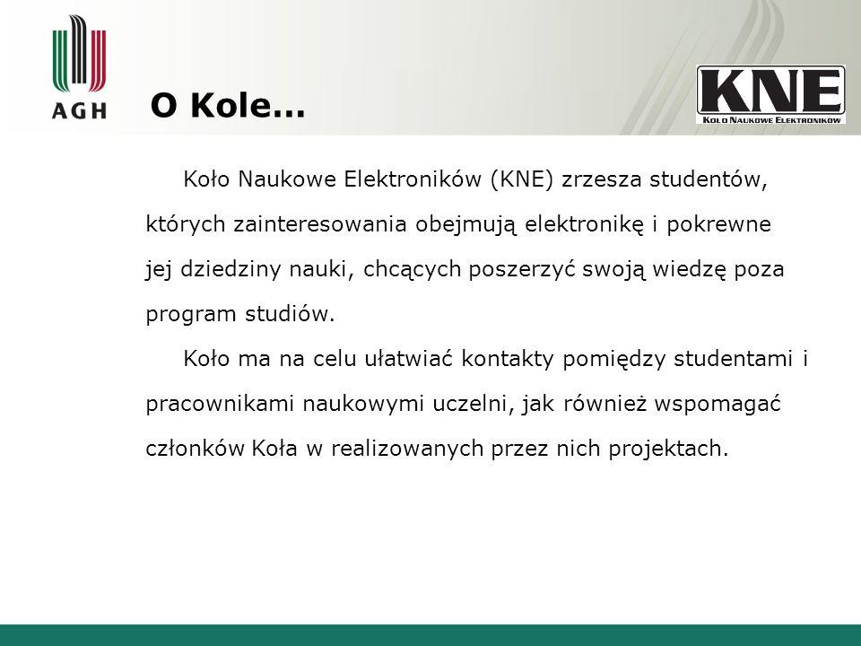 O Kole… Koło Naukowe Elektroników (KNE) zrzesza studentów, których zainteresowania obejmują elektronikę i pokrewne jej dziedziny nauki, chcących poszerzyć swoją wiedzę poza program studiów.