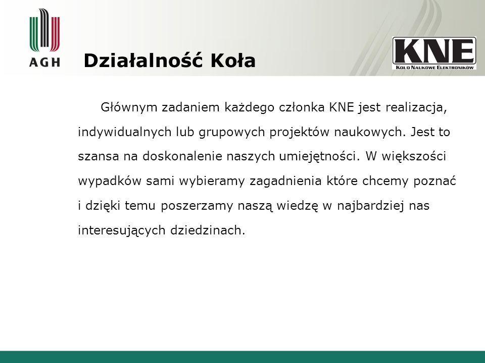 Działalność Koła Głównym zadaniem każdego członka KNE jest realizacja, indywidualnych lub grupowych projektów naukowych.