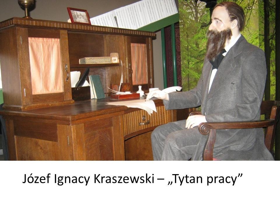 Józef Ignacy Kraszewski – Tytan pracy