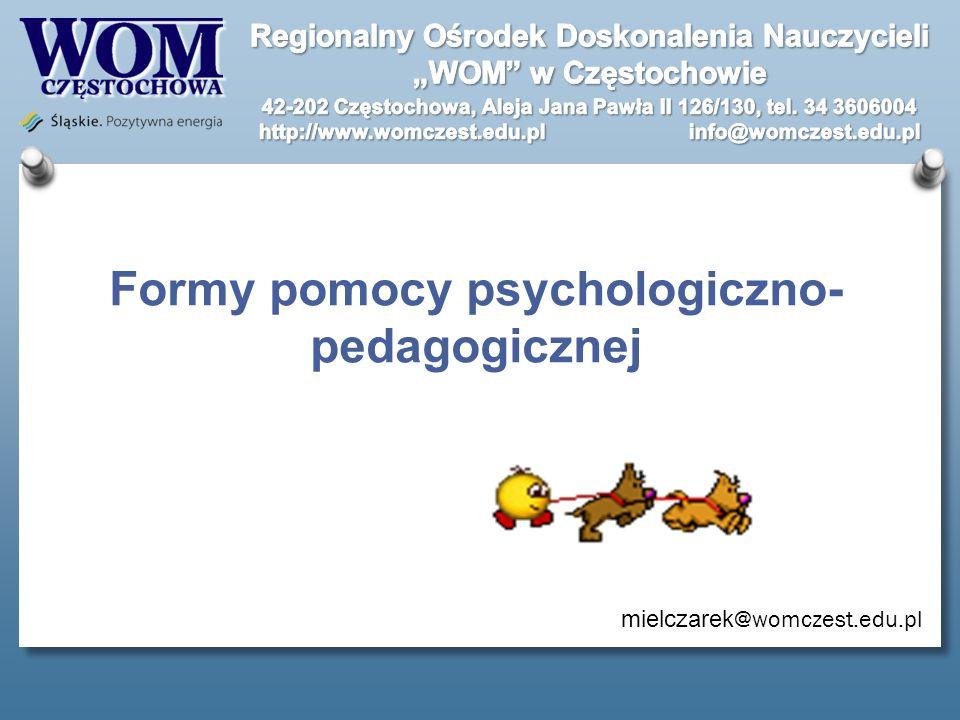 Formy pomocy psychologiczno- pedagogicznej mielczarek @womczest.edu.pl
