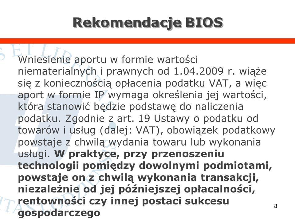 Rekomendacje BIOS Wniesienie aportu w formie wartości niematerialnych i prawnych od 1.04.2009 r.