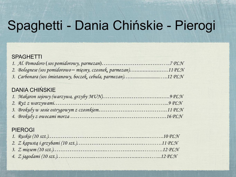 Spaghetti - Dania Chińskie - Pierogi SPAGHETTI 1.Al.