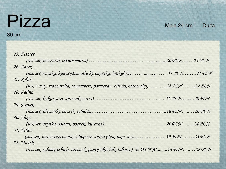 Pizza Mała 24 cm Duża 30 cm 25.