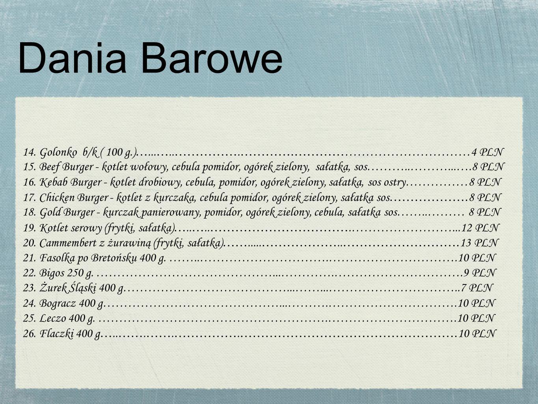 Dania Barowe 14.Golonko b/k ( 100 g.) …... ….. …………….