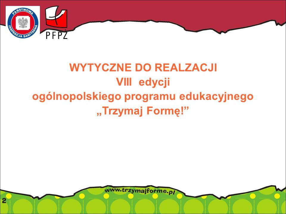 WYTYCZNE DO REALZACJI VIII edycji ogólnopolskiego programu edukacyjnego Trzymaj Formę!