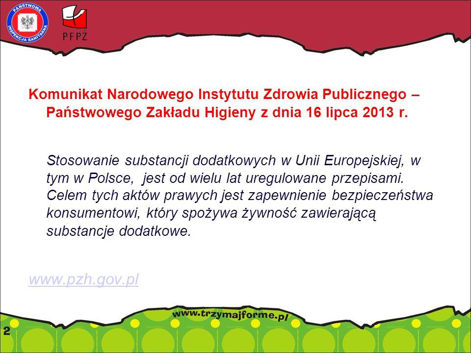 Komunikat Narodowego Instytutu Zdrowia Publicznego – Państwowego Zakładu Higieny z dnia 16 lipca 2013 r. Stosowanie substancji dodatkowych w Unii Euro